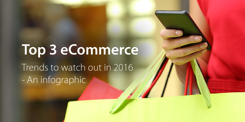 Top 3 eCommerce Trends to Watch Out in 2016 - Infographic - Pixel Studios Blog | Pixel Studios Chennai
